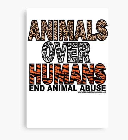 ANIMALS OVER HUMANS Canvas Print