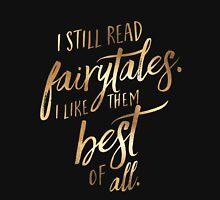 I Still Read Fairytales. T-Shirt
