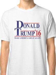 DONALD TRUMP FOR PRESIDENT 2016 Classic T-Shirt