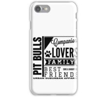 PIT BULLS ARE FAMILY, BEST FRIENDS, SONS AND DAUGHTERS. iPhone Case/Skin