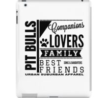 PIT BULLS ARE FAMILY, BEST FRIENDS, SONS AND DAUGHTERS. iPad Case/Skin