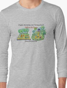 Difference Between Organic Gardening and Permaculture Long Sleeve T-Shirt