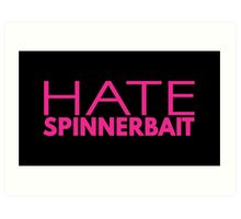 Hate Spinnerbait (Pink Text) Art Print