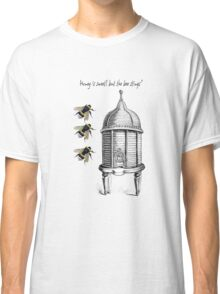 Honey is sweet, but the bee stings Classic T-Shirt