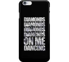 Diamonds On Me Dancing iPhone Case/Skin