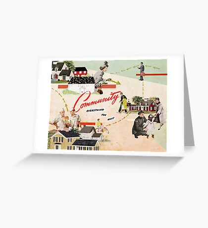Community, Everything You Want Greeting Card