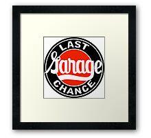 Last Garage Chance vintage sign reproduction Framed Print