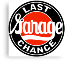 Last Garage Chance vintage sign reproduction Canvas Print
