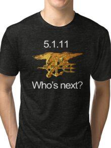 Osama, Done. Who's Next? Tri-blend T-Shirt
