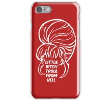 Little Bitch Troll From Hell 2 iPhone Case/Skin