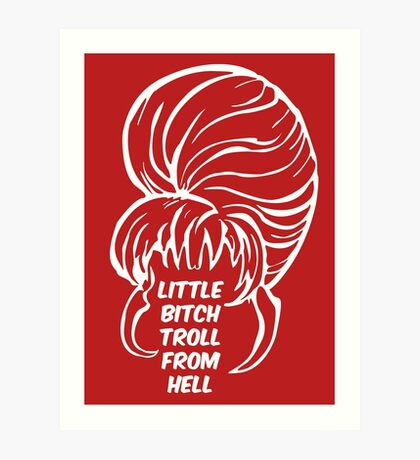 Little Bitch Troll From Hell 2 Art Print