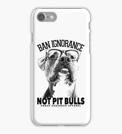 BAN IGNORANCE NOT PIT BULLS iPhone Case/Skin