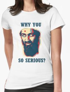 Why You So Serious? Womens Fitted T-Shirt