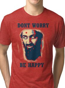 Don't Worry Be Happy! Tri-blend T-Shirt