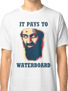 It Pays To Waterboard! Classic T-Shirt