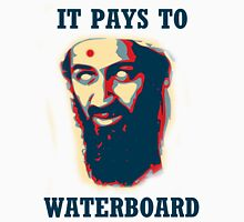 It Pays To Waterboard! Unisex T-Shirt