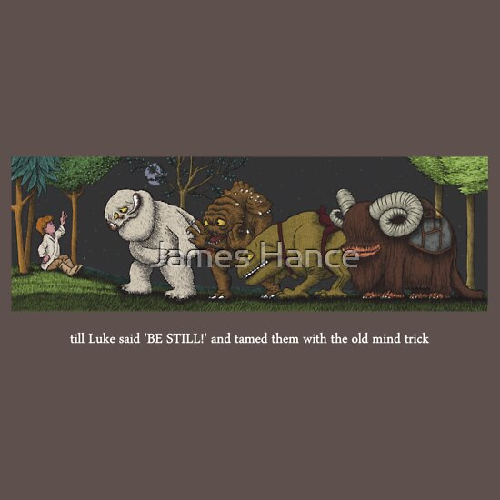 TShirtGifter presents: 'till Luke said 'BE STILL!' and tamed them with the old mind trick' T-Shirt
