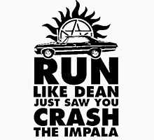 Run like Dean just saw you crash the Impala Unisex T-Shirt