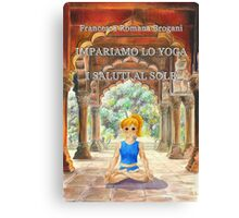 Impariamo lo yoga- I Saluti al Sole Canvas Print