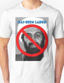 Has-been Laden Unisex T-Shirt
