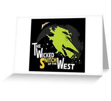 The Wicked Snitch of the West - Dark Greeting Card