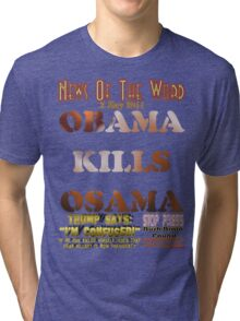 Obama Kills Osama T-shirt Design Tri-blend T-Shirt