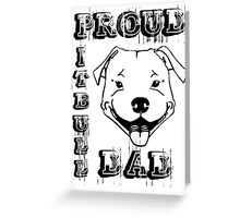 PROUD PIT BULL DAD Greeting Card
