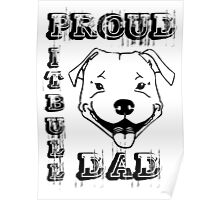 PROUD PIT BULL DAD Poster