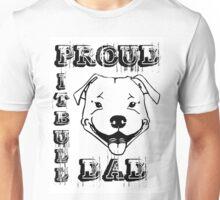 PROUD PIT BULL DAD Unisex T-Shirt