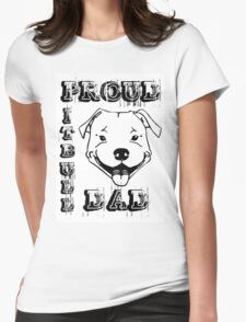 PROUD PIT BULL DAD Womens Fitted T-Shirt