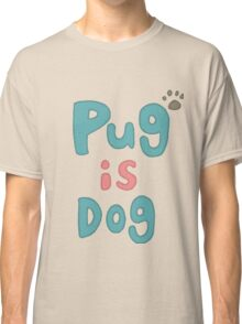 Stylish Anime Dad Pug Is Dog Shirt Classic T-Shirt