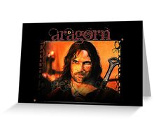Aragorn - Strider the Ranger from the north Greeting Card