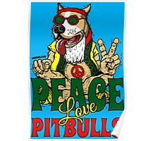 PEACE LOVE AND PIT BULLS Poster