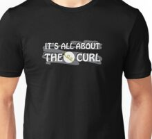 It's All About The Curl Unisex T-Shirt