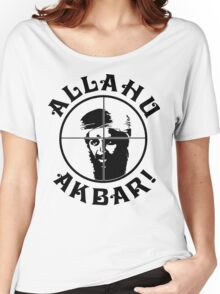 Osama bin Shot! Women's Relaxed Fit T-Shirt