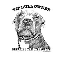 PIT BULL OWNER, BREAKING THE STEREOTYPE Photographic Print