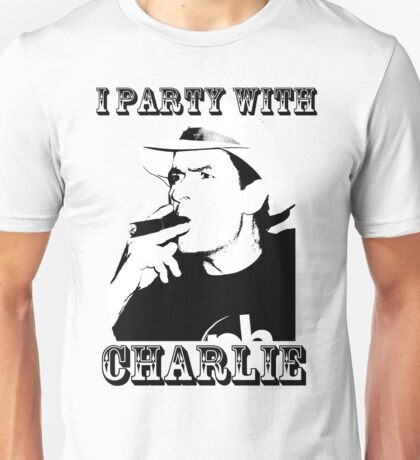 I Party With Charlie Unisex T-Shirt