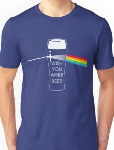 Wish you were beer Unisex T-Shirt