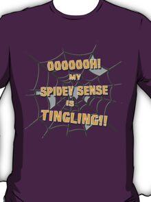 My Spidey Sense is Tingling T-Shirt
