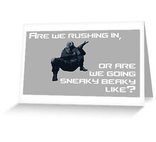 CSGO Are We Rushing In.....  Greeting Card