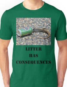 Litter has Consequences Unisex T-Shirt