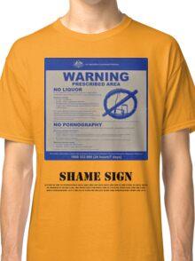 Shame Sign Classic T-Shirt