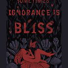 Ignorance is Bliss by Fil Gouvea