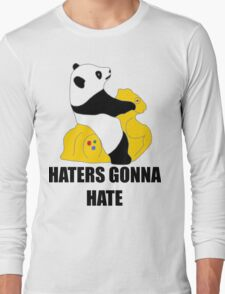Haters Gonna Hate: Panda Long Sleeve T-Shirt