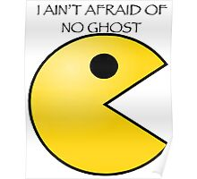Ain't afraid of no ghost Poster