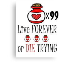 99 potions: live forever or die trying Canvas Print