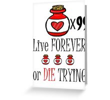 99 potions: live forever or die trying Greeting Card