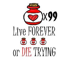 99 potions: live forever or die trying Photographic Print