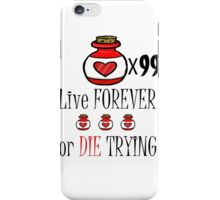 99 potions: live forever or die trying iPhone Case/Skin