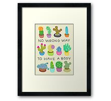 No Wrong Way to Have a Body Framed Print